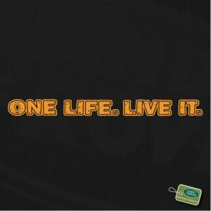 One Life. Live it! Full colour (ook retroreflecterend)